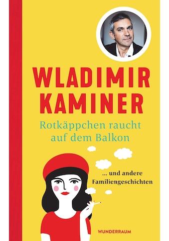 Buch »Rotkäppchen raucht auf dem Balkon / Wladimir Kaminer« kaufen