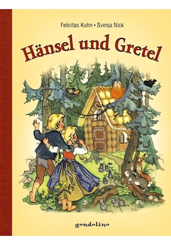 Buch »Hänsel und Gretel / Svenja Nick, gondolino Kinder- und Abenteuerklassiker, Felicitas Kuhn« kaufen