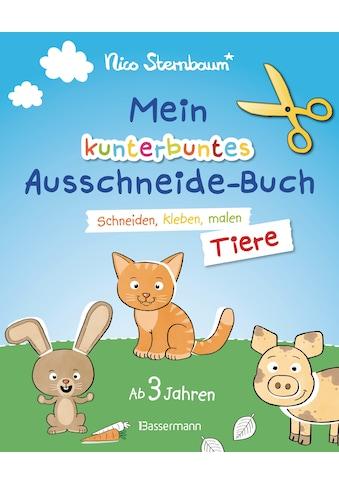 Buch »Mein kunterbuntes Ausschneidebuch - Tiere. Ausschneiden, ausmalen, kleben. Ab 3 Jahren / Nico Sternbaum« kaufen