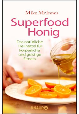 Buch »Superfood Honig / Mike McInnes, Ulrike Strerath-Bolz« kaufen