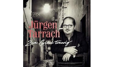 Musik-CD »Zum Glück traurig / Tarrach,Jürgen« kaufen