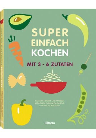 Buch »Das Beste aus Super Einfach / Orathay Souksisavanh« kaufen