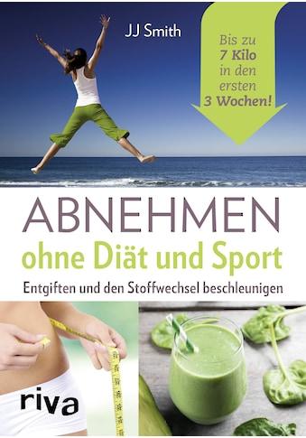Buch »Abnehmen ohne Diät und Sport / JJ Smith« kaufen