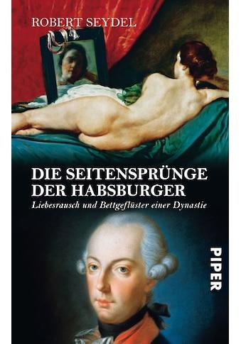 Buch »Die Seitensprünge der Habsburger / Robert Seydel« kaufen
