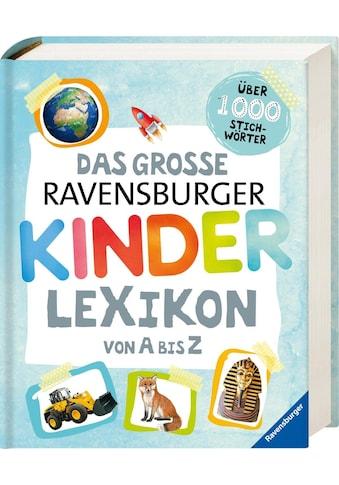 Ravensburger Buch »Das große Ravensburger Kinderlexikon von A bis Z«, ; Made in Germany kaufen