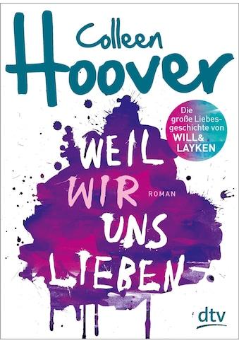 Buch »Weil wir uns lieben / Colleen Hoover, Katarina Ganslandt« kaufen