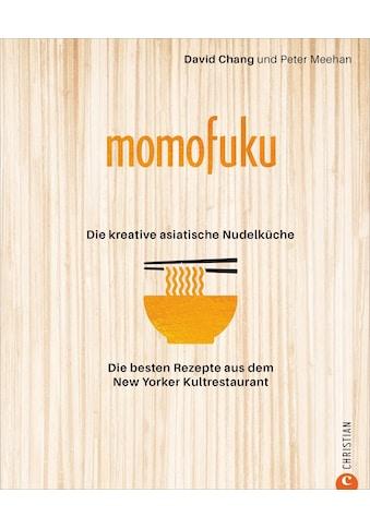 Buch »Momofuku: Die kreative asiatische Nudelküche / David Chang, David Chang,... kaufen