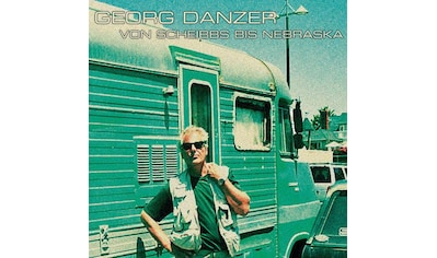Musik-CD »VON SCHEIBBS BIS NEBRASKA / Danzer,Georg« kaufen