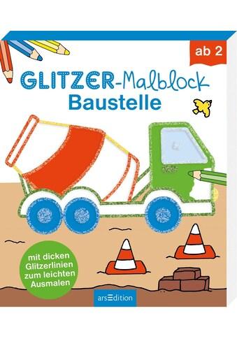 Buch Glitzer - Malblock Baustelle / Corina Beurenmeister kaufen