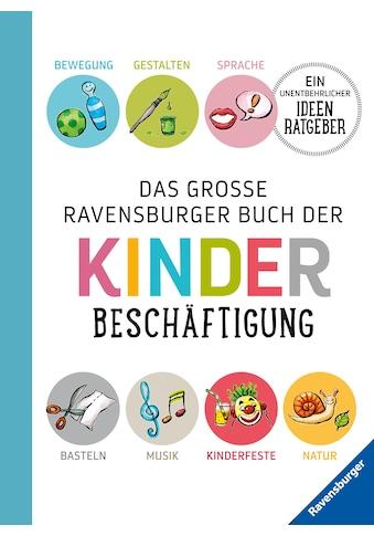 Buch »Das große Ravensburger Buch der Kinderbeschäftigung / Helga Braemer, Renate... kaufen