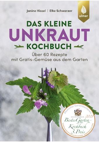 Buch »Das kleine Unkraut-Kochbuch / Janine Hissel, Elke Schwarzer« kaufen