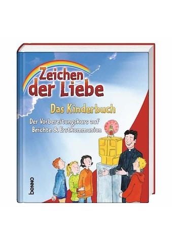 Buch »Zeichen der Liebe - Das Kinderbuch / Annegret Beck, Kerstin Czwienczek, Claudia... kaufen
