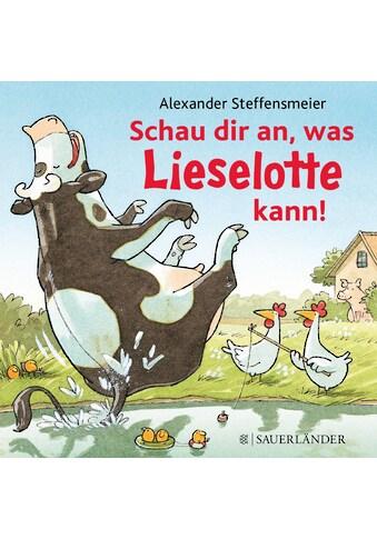 Buch »Schau dir an, was Lieselotte kann! / Alexander Steffensmeier, Alexander Steffensmeier« kaufen