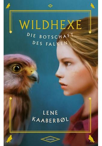 Buch »Wildhexe - Die Botschaft des Falken / Lene Kaaberbøl, Friederike Buchinger« kaufen