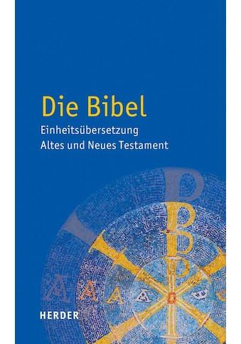 Buch »Die Bibel / der Schweiz u.a. Bischöfe Deutschlands, Österreichs, der Schweiz u.a.« kaufen