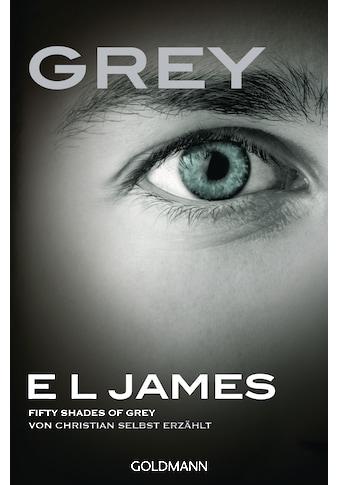 Buch »Grey - Fifty Shades of Grey von Christian selbst erzählt / E L James, Andrea... kaufen