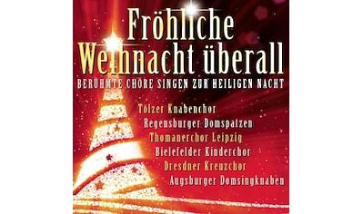 Musik-CD »Fröhliche Weihnacht überall-Berühmte Chöre singe / Various« kaufen