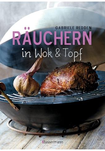 Buch »Räuchern in Wok und Topf - einfache Rezepte für einzigartige... kaufen