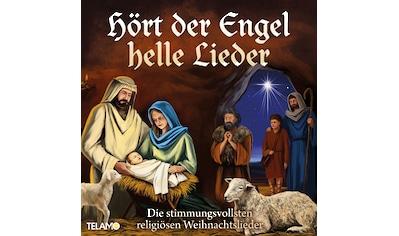 Musik-CD »Hört der Engel helle Lieder:Die stimmungsvollsten / Various« kaufen