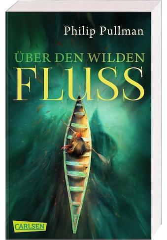 Buch »His Dark Materials 0: Über den wilden Fluss / Philip Pullman, Antoinette Gittinger« kaufen