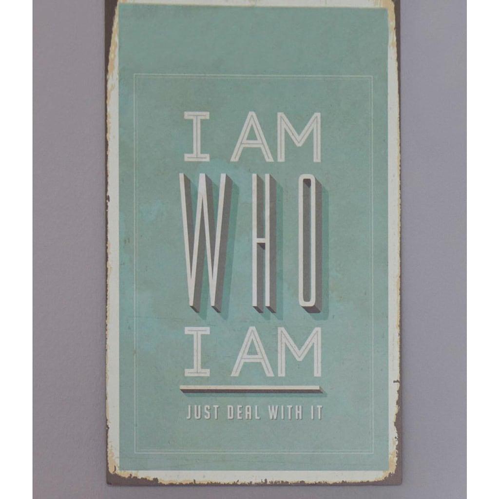 Home affaire Metallschild »I am who I am«, Maße (B/H): ca. 30/45 cm