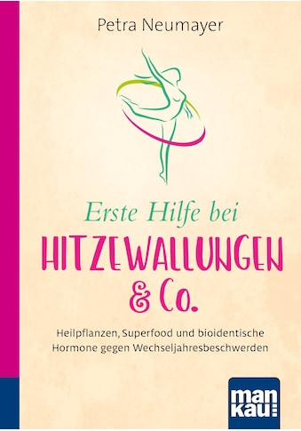 Buch »Erste Hilfe bei Hitzewallungen & Co. Kompakt-Ratgeber / Petra Neumayer« kaufen