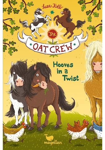 Buch »The Oat Crew - Hooves in a Twist / Suza Kolb, Jennifer Calleja, Nina Dulleck« kaufen