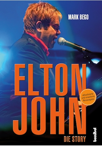 Buch »Elton John / Mark Bego, Kirsten Borchardt, Thomas Pfeiffer, Violeta Topalova,... kaufen