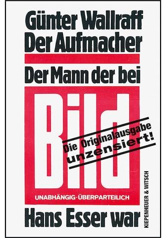 Buch »Der Aufmacher / Günter Wallraff« kaufen
