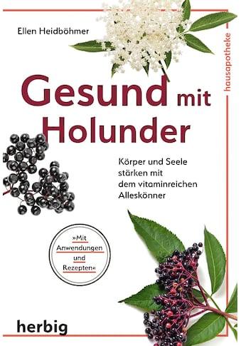 Buch »Gesund mit Holunder / Ellen Heidböhmer« kaufen