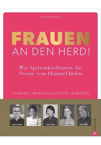 Buch »Frauen an den Herd! Wie Spitzenköchinnen die Sterne vom Himmel holen. /... kaufen