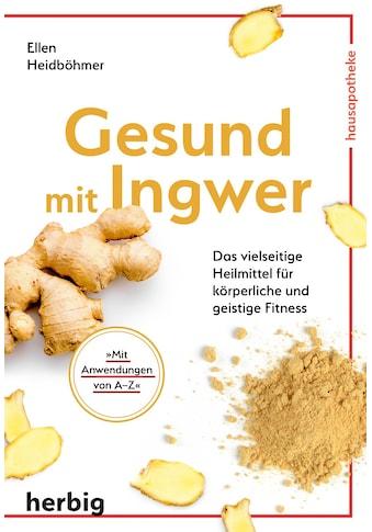 Buch »Gesund mit Ingwer / Ellen Heidböhmer« kaufen