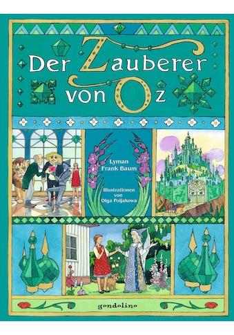 Buch »Der Zauberer von Oz. / Lyman Frank Baum, gondolino Bilderbücher, Olga Poljakowa« kaufen