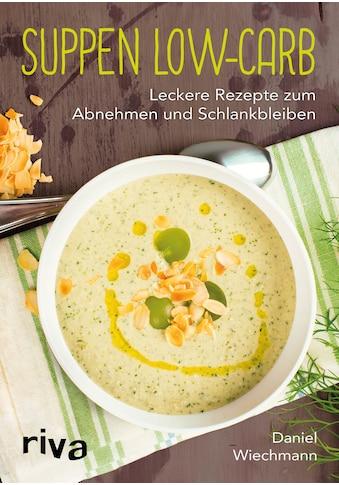 Buch »Suppen Low-Carb / Daniel Wiechmann« kaufen