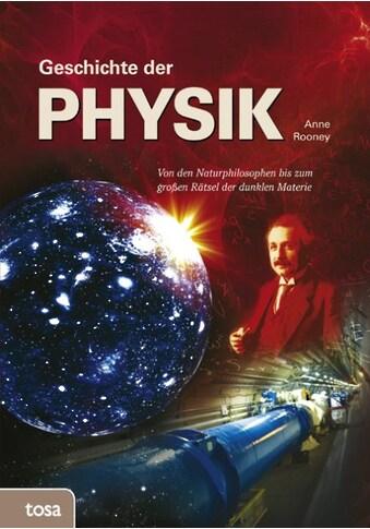 Buch »Geschichte der Physik / Anne Rooney« kaufen