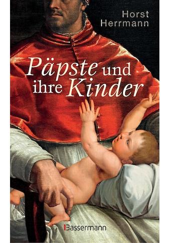 Buch »Päpste und ihre Kinder. Die etwas andere Papstgeschichte / Horst Herrmann« kaufen
