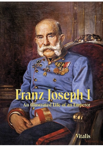 Buch »Franz Joseph I / Juliana Weitlaner, Rachel Ward« kaufen