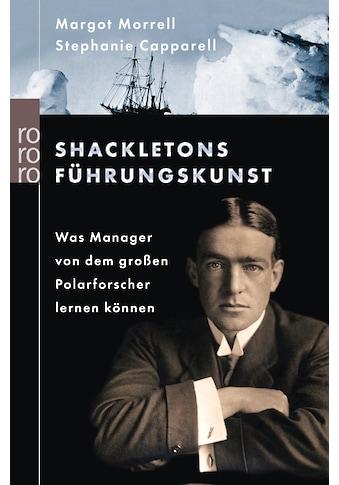 Buch »Shackletons Führungskunst / Patricia Künzel, Margot Morrell, Stephanie Capparell« kaufen