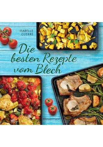 Buch »Die besten Rezepte vom Blech für Hauptgerichte und Desserts / Isabelle Guerre« kaufen