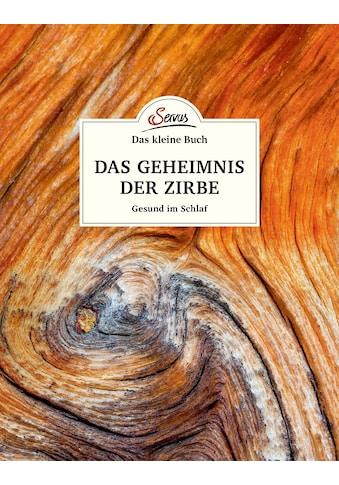 Buch »Das kleine Buch: Das Geheimnis der Zirbe / Maximilian Moser« kaufen