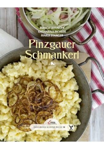 Buch »Das große kleine Buch: Pinzgauer Schmankerl / Katharina Pichler, Bianca... kaufen