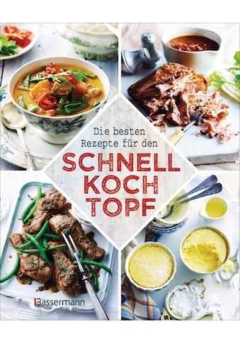 Buch »Die besten Rezepte für den Schnellkochtopf / DIVERSE« kaufen
