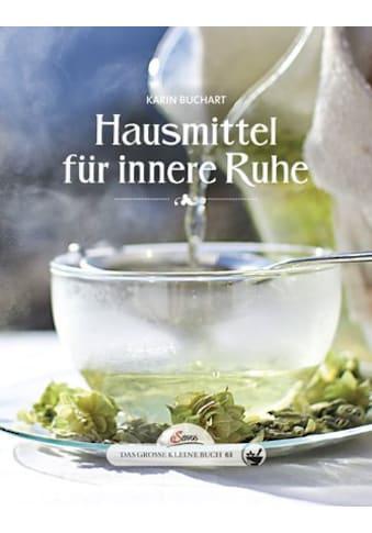 Buch »Das große kleine Buch: Hausmittel für innere Ruhe / Karin Buchart« kaufen