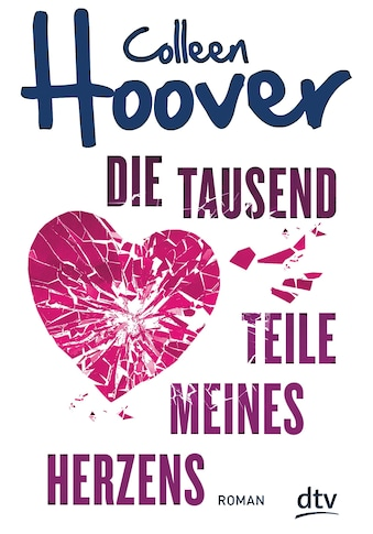 Buch »Die tausend Teile meines Herzens / Colleen Hoover, Katarina Ganslandt« kaufen