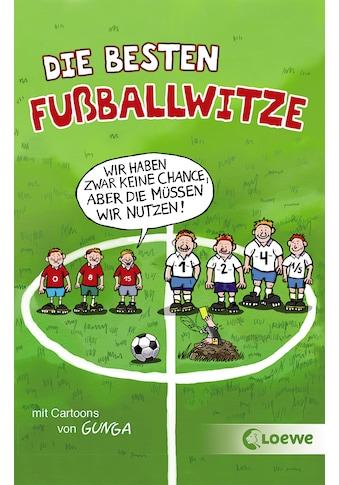 Buch »Die besten Fußballwitze - Wir haben zwar keine Chance, aber die müssen wir nutzen! / Sonja Fiedler-Tresp, Gernot Gunga« kaufen