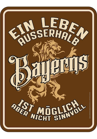 Rahmenlos Blechschild mit lustigem Bayern-Motiv kaufen