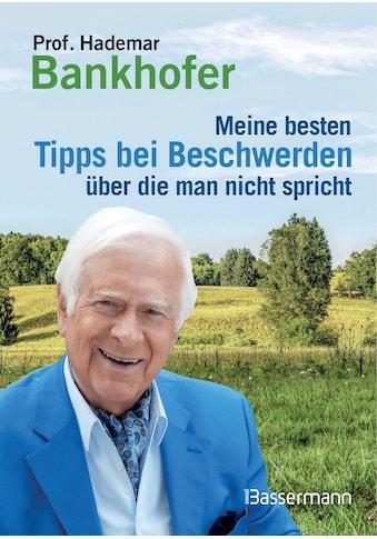 Buch »Meine besten Tipps bei Beschwerden, über die man nicht spricht / Hademar Bankhofer« kaufen