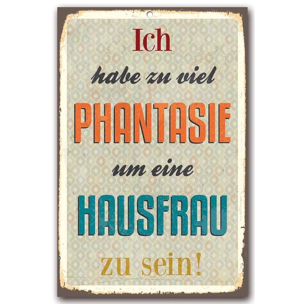 Home affaire Metallschild »Ich habe zu viel Phantasie«, Maße (B/H): 30/45 cm