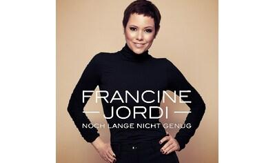 Musik-CD »Noch Lange Nicht Genug / Jordi,Francine« kaufen
