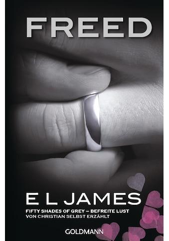 Buch »Freed - Fifty Shades of Grey. Befreite Lust von Christian selbst erzählt / E L... kaufen